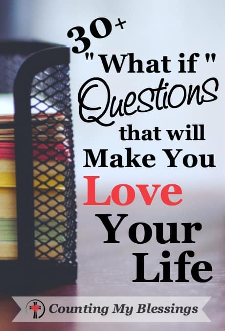 "What if I'd done this or hadn't done that? ""What if"" questions that defeat and discourage. You can turn those questions into blessings and love your life."