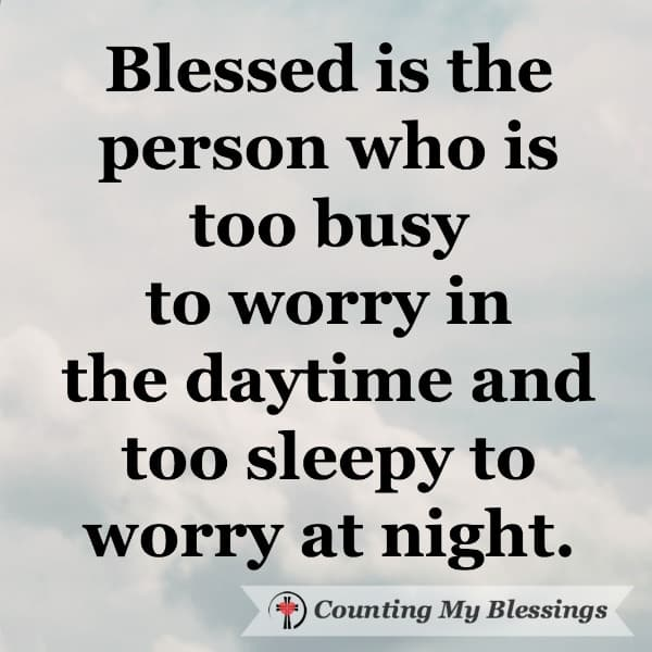 Quotes to stop worry when you need inspiration and encouragement to focus on those things that give you hope. #StopWorry #MentalHealth #WWGGG #CountingMyBlessings #Hope