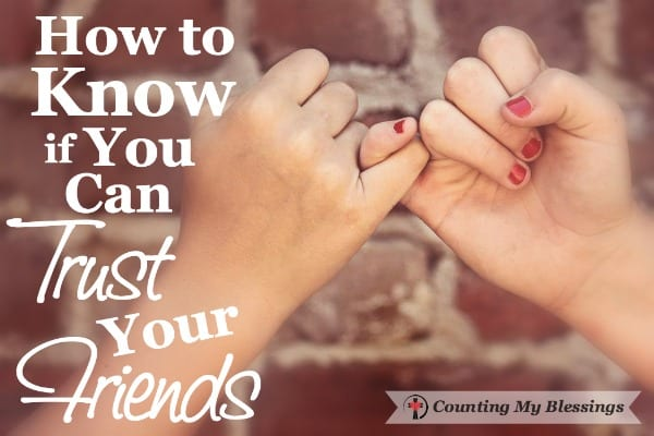 Can you trust your friends? Can they trust you? Find out what to look for in a friend before you share your deepest darkest secrets.
