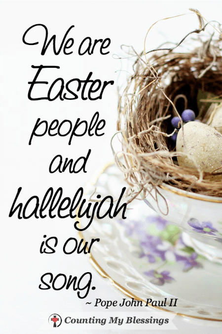 """You shouted the victory cry, """"He is risen! He is risen, indeed!"""" These 15 quotes will help you celebrate Jesus' Resurrection every day forever and always."""