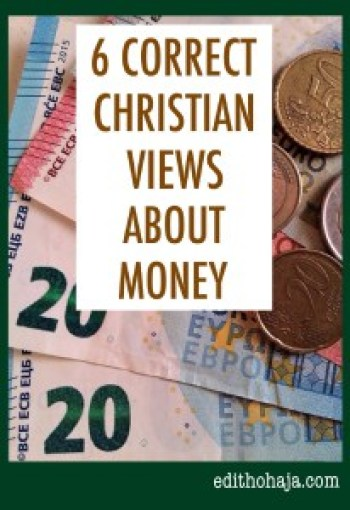 6 Christian Views About Money by Edith Ohaja