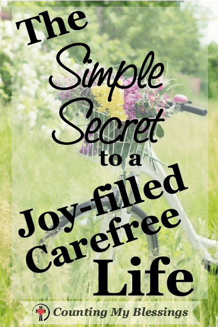The Simple Secret to a Joy-filled Carefree Life - Counting My Blessings