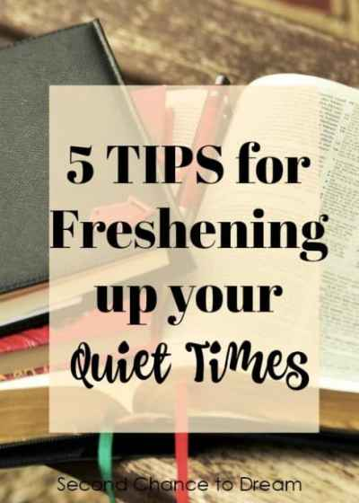 5 TIPS for Freshening up your Quiet Times by Barb Camp