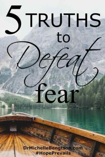 5 Truths to Defeat Fear by Dr. Michelle Bengtson