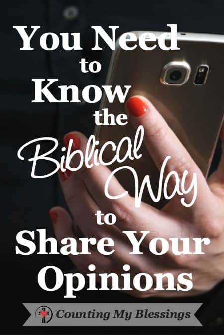 You Need to Know the Biblical Way to Share Your Opinions by Deb Wolf