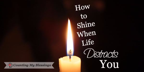 Life is distracting with problems that make it hard to shine. With God's help, shining is possible when change overwhelms and life hurts.