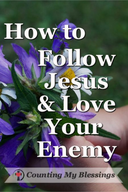 "Did Jesus really mean it when He said, ""Love your enemy?"" Thankfully, He gave us specifics and also promised a blessing."