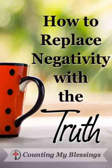 How to Replace Negativity with the Truth - Negative attitudes affect our thoughts, ruin our days, and hurt our relationships. But maybe there's a better way of replacing negativity with the truth.