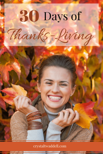 An Invitation to 30 Days of Thanks-Living by Crystal Twaddell