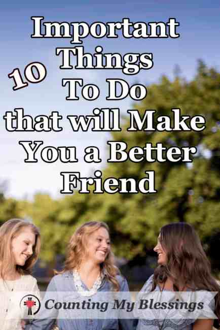 A list of dos and don'ts, learned from experience, will help you become a better friend. You'll want to share them with your friends - I promise!