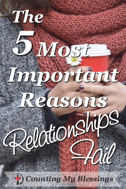 Relationships are necessary messy blessings. Do you know the most important reasons relationships fail?