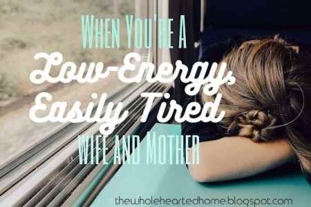 When You're a Low-Energy Wife and Mother by Sarah Behan