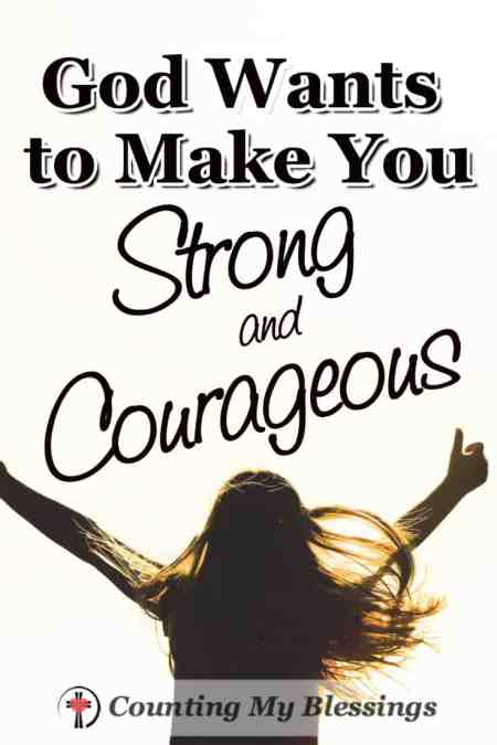 God wants you to be #strongandcourageous but you don't have to get there alone, He will to do it for you if you let Him. #SEEK #BlessingBloggers