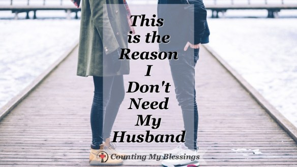 I don't need my husband, I'm replacing my need with grace and joy. #Marriage #Faith #LoveGod