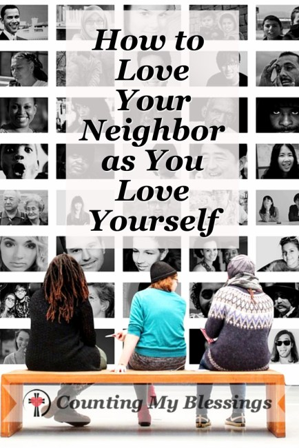 "If you don't love yourself well, you will never love your neighbor well. A look at Jesus command to ""Love your neighbor as you love yourself."""