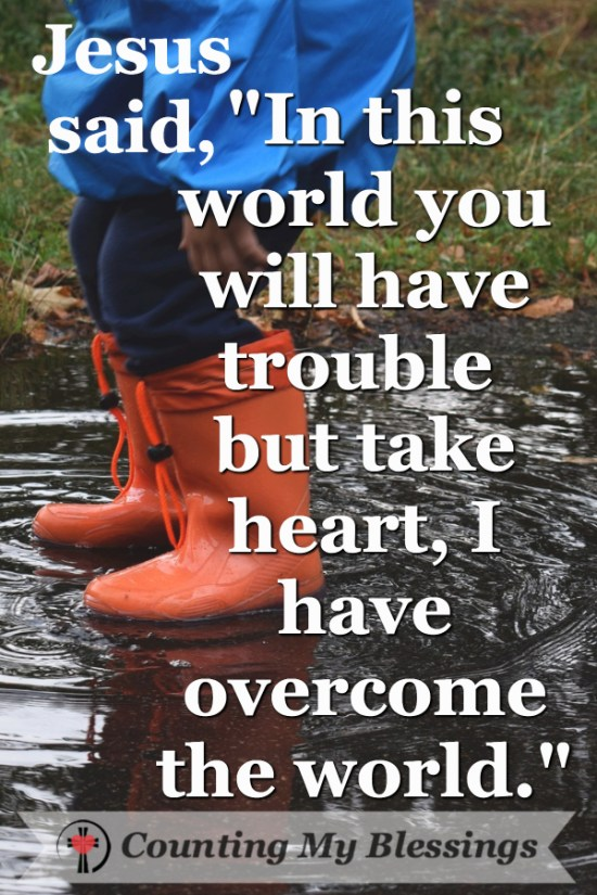 How to Overcome Your Fear of Trouble and Trust God by Deb Wolf @ Counting My Blessings