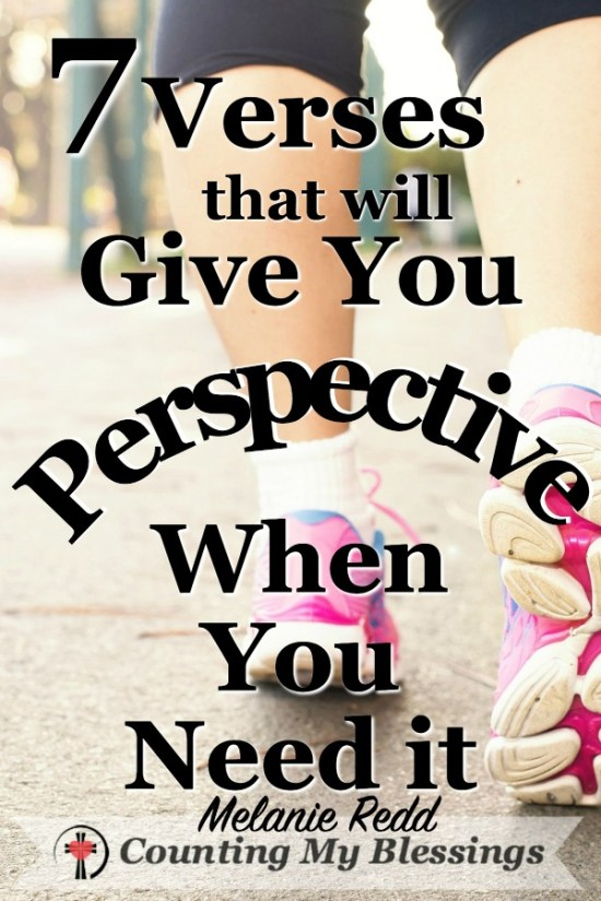 Your perspective influences everything - it's the way you look at and live your life. These 7 Bible verses will help you have the right perspective for life.