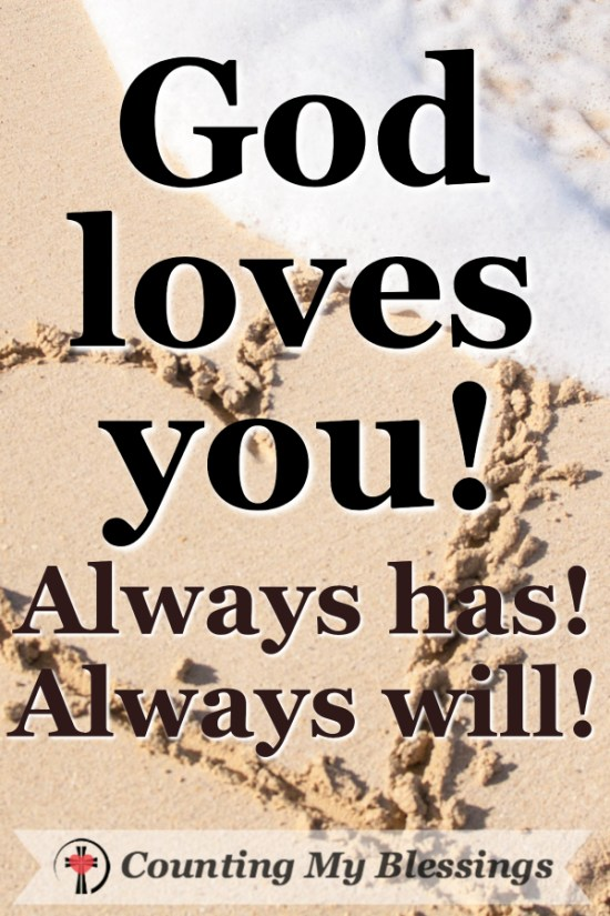 Verses to Pray When You Need to be Sure God Loves You by Deb Wolf @ Counting My Blessings