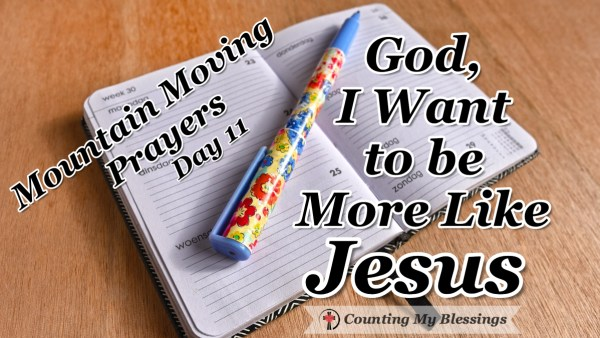 The Bible says that you and I should make our attitude like Jesus - so I'm praying, God, I want to be more like #Jesus. #Bible #Pray #MountainMovingPrayers #BlessingCounter