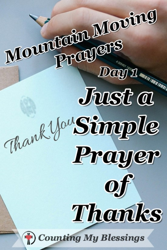 It's Thanksgiving Day in the United States - Today's Mountain Moving Prayer is just a simple prayer of thanks and praise. #mountainmovingprayers #BlessingCounter #Blessingbloggers #Prayer #Bible #Faith