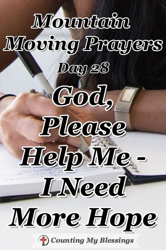 It's hard to stay hopeful when pain and problems are lingering and unchanging. So, I'm praying and asking God to give me more hope when life is hard. #Hope #Bible #Faith #MountainMovingPrayers #BlessingCounter