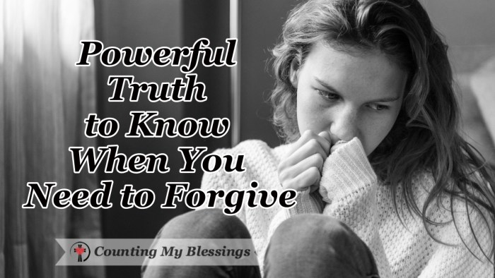 Even though the Bible says we need to forgive each other, sometimes it's hard when the pain and consequences overwhelm us. This truth will help... #Forgive #Faith #Bible #Hope #Healing #CountingMyBlessings