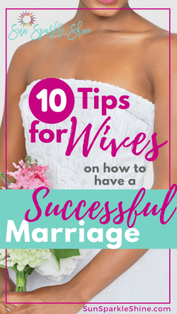 10 Tips for Wives on How to Have a Successful Marriage by Marva Smith at SunSparkleShine
