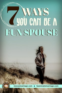 7 Ways You Can Be a Fun Spouse by Beth Steffaniak at Messy Marriage