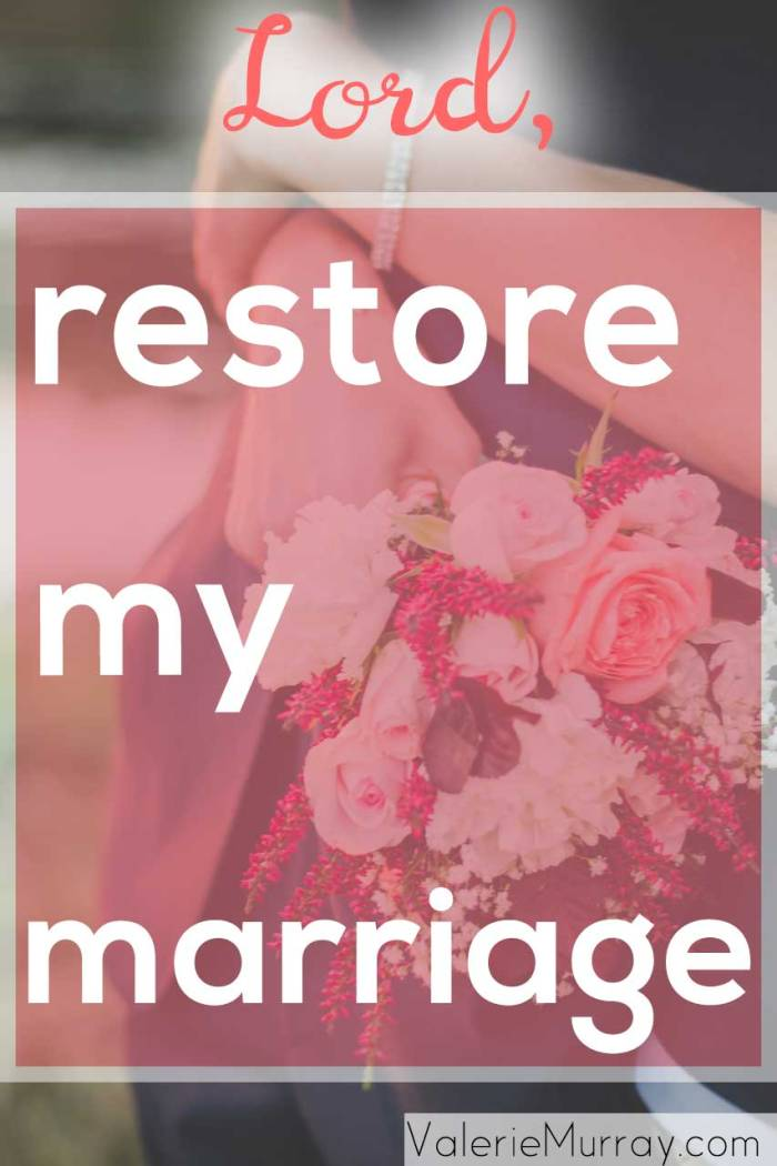 Lord, Restore My Marriage by Valerie Murray at Cord of 6