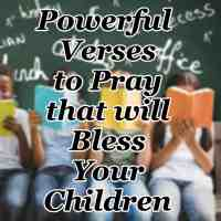 Powerful Verses to Pray that will Bless Your Children