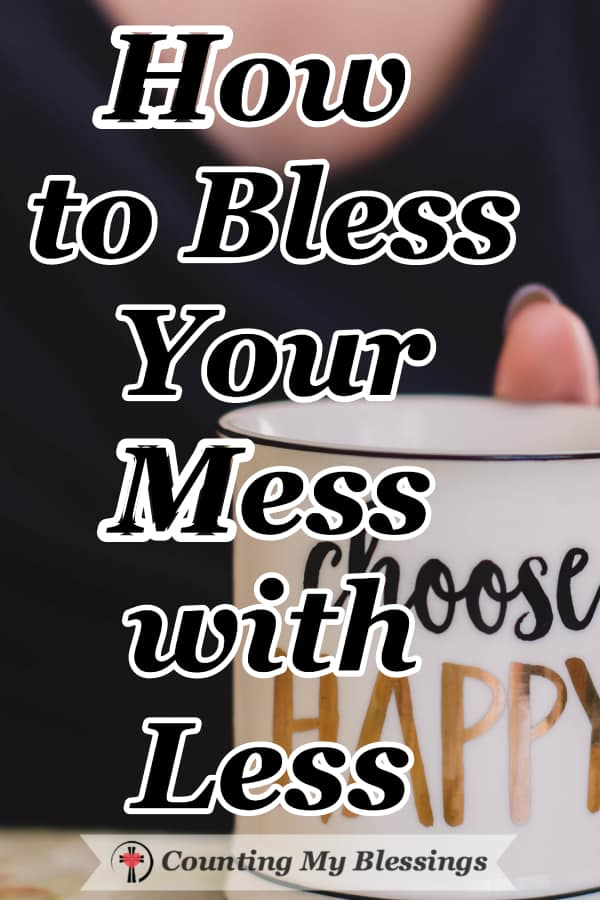 Bless your mess and enjoy your life by choosing less of the mental and emotional junk that hurts you and your relationships, #MentalHealth #Faith #BetterRelationships #BetterLife
