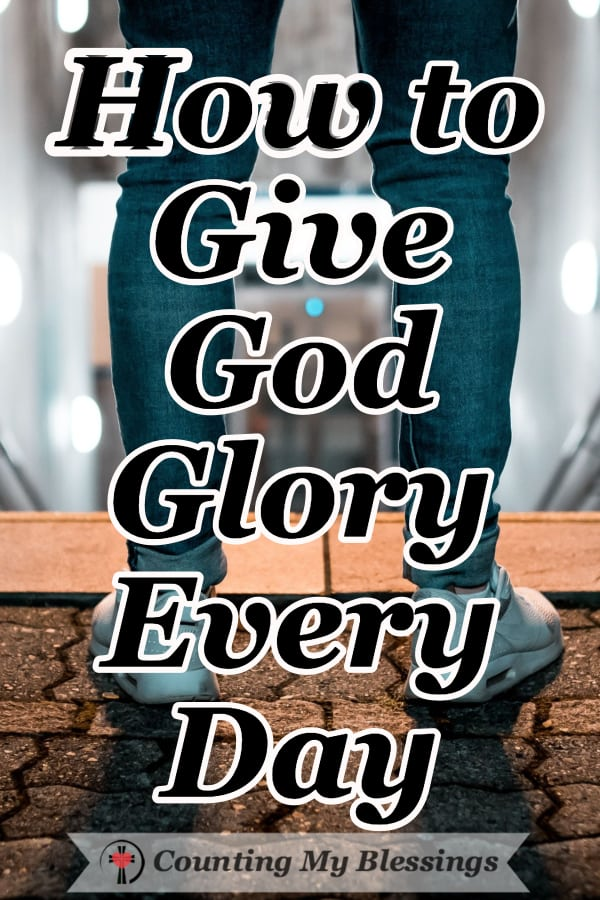 If you and I are going to ask what would give God glory, we need to know how to give God glory! The Bible gives the following 5 ways to glorify God consistently. #WWGGG #GiveGodGlory #HopeinGod #CountingmyBlessings