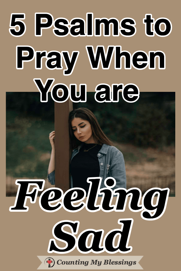 Psalms and prayers to help you take your burdens to God when you are feeling sad. It's a blessing that He wants us to honestly take everything to Him in prayer ... trusting that He will help and strengthen us. #EmotionalHealth #Sadness #Prayer #Psalms #WWGGG #CountingMyBlessings #PrayerforStrength #PrayerforPeace #FeelingDown