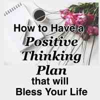 How to Have a Positive Thinking Plan that will Bless Your Life