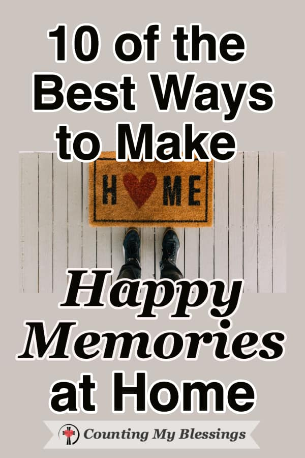 Here are 10 of the best ways to fill the average day with the kind of happy memories at home that bless your family for years to come.  #MakeMemories #FamilyTime #FamilyGoals #HomeandFamily #WWGGG #CountingMyBlessings