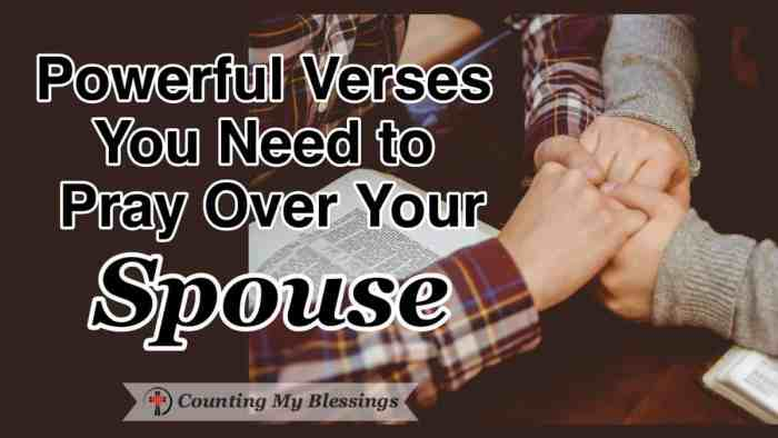Praying Scripture is powerful and positive. These 5 powerful verses to pray over your spouse ask God to do what only He can do to give them all they need. #PrayforHusband #PrayforWife #PrayScripture #Faith #WWGGG #CountingMyBlessings