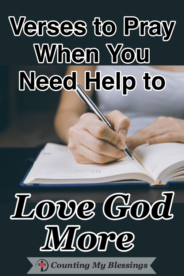 Even when you and I want to love God more by showing Him our love perfectly 100% of the time, we can't. But He loves us so much we can pray & ask Him to help. #Prayer #LoveGod #BibleStudy #WWGGG #CountingMyBlessings