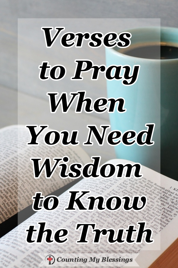 Life can be so confusing. There are many conflicting messages being promoted every day. When you want the wisdom to know the truth you need to pray in faith. #Prayer #Wisdom #KnowtheTruth #Truth #CountingMyBlessings #WWGGG