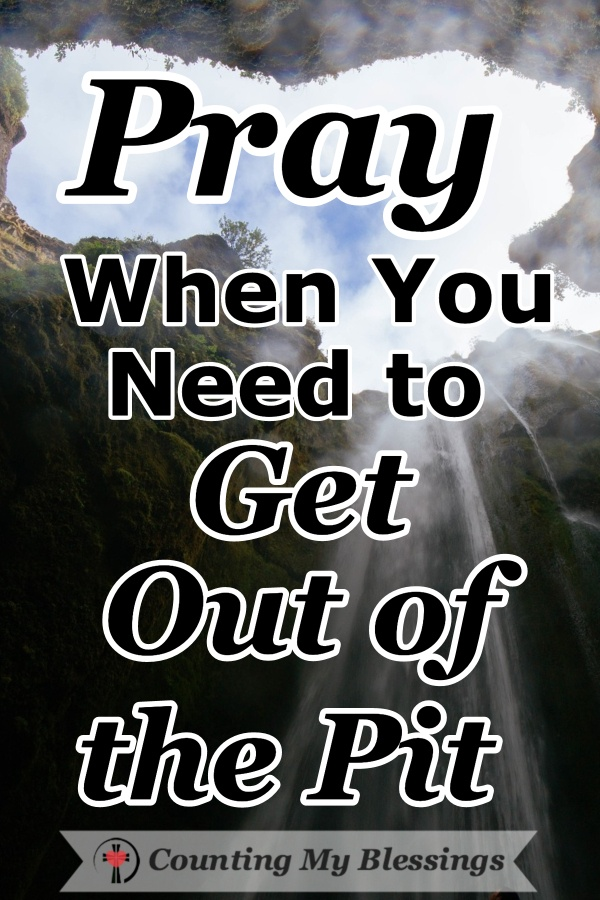 When you find yourself overwhelmed and you need to get out of the pit of despair, it's time to pray, wait, look up, and trust God to give you what you need. #Psalms #Prayer #Depression #CountingMyBlessings #WWGGG #BlessingBloggers