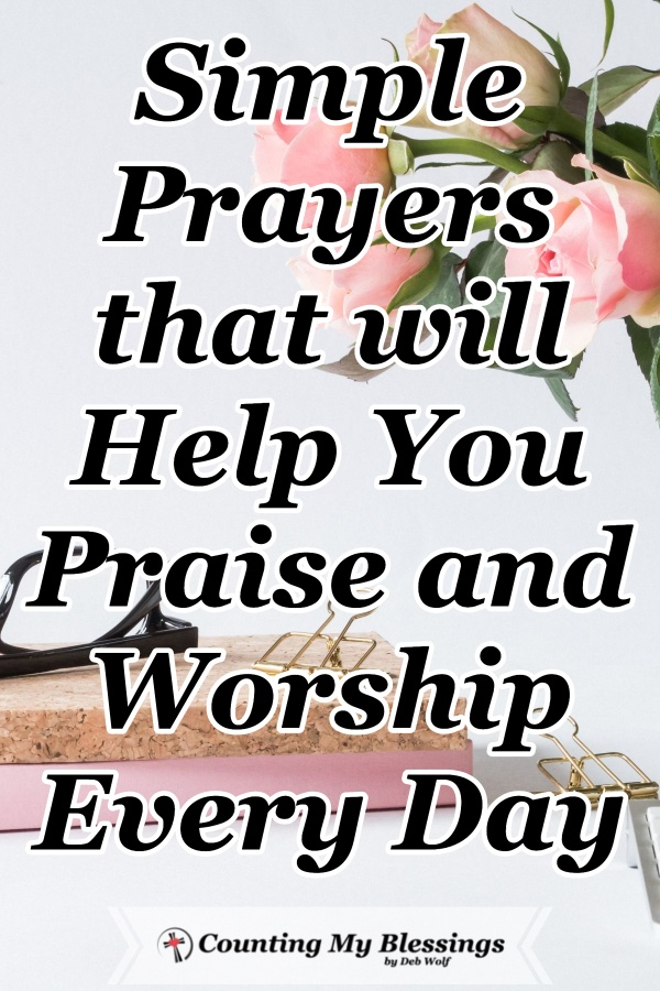 "What is ""praise and worship""? Is it something to do on weekends or part of your daily life? These prayers will help you praise and worship God every day. #PraiseandWorship #WorshipVerses #Prayer #BibleQuotes #CountingMyBlessings #WWGGG"