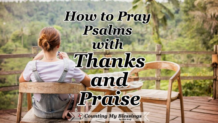 Praying the Psalms is one of the best ways to experience the peace of God by being full of gratitude, continually giving Him an offering of thanks and praise. #Thanksgiving #PrayersofGratitude #PrayScripture #BibleStudy #CountingMyBlessings #WWGGG