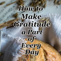 How to Make Gratitude a Part of Every Day
