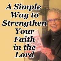 A Simple Way to Strengthen Your Faith in the Lord
