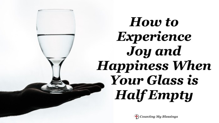 Are you a glass half empty or half full person? When problems try to suck the good out of your life you can be filled to overflowing with peace and joy. #BibleStudy #PeaceandJoy #Jesus #Blessings