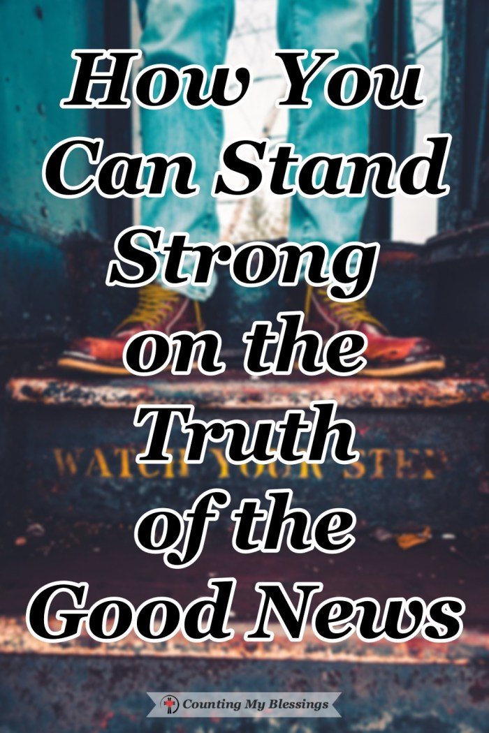 Are you tired of feeling weak because of worry and anxiety? Did you know you can stand strong every day on Good News that is Truth? Check this out... #Strength #Truth #Blessings