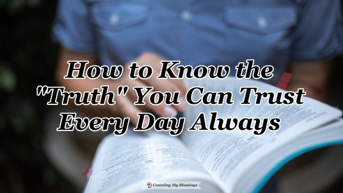"""In a world swirling with lies don't you want to know the """"truth"""" you can trust? There is a truth that never changes . . . that is always trustworthy. #Truth #BibleStudy #Blessings"""