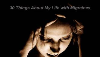 30 Things About My Life with Migraines