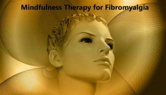 Mindfulness Therapy for Fibromyalgia, Chronic Fatigue Syndrome and IBS