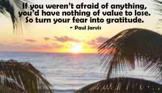 Turning Fear into Gratitude
