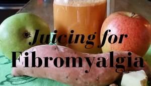 Juicing for Fibromyalgia
